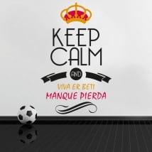 Autocollants football keep calm and viva er beti manque pierda